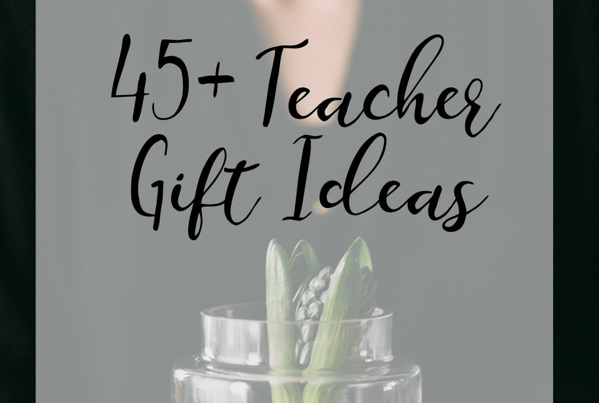 45  teacher gifts they u0026 39 ll love