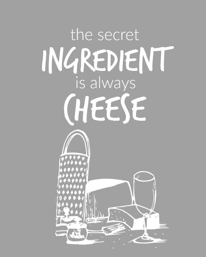 the secret ingredient is always cheese