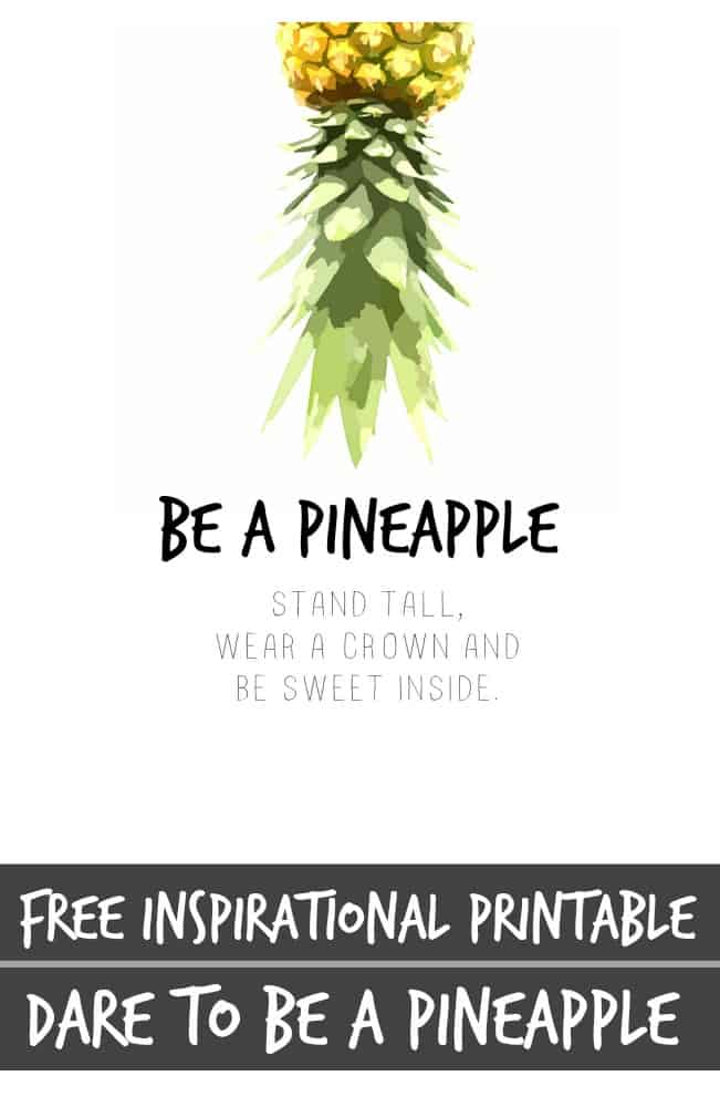 Be A Pineapple - Free Inspirational Pineapple Printable - Dare to be a Pineapple