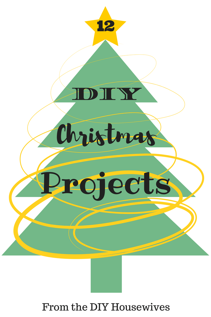 12 DIY Christmas Projects from the DIY Housewives - great Christmas decor, gifts and more