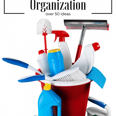 50+ Cleaning and Organization Ideas