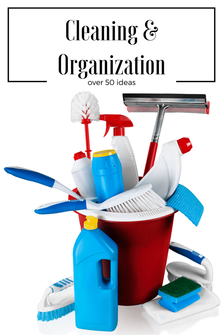 Over 50 Cleaning and Organization ideas from printables, tips, DIY projects and more