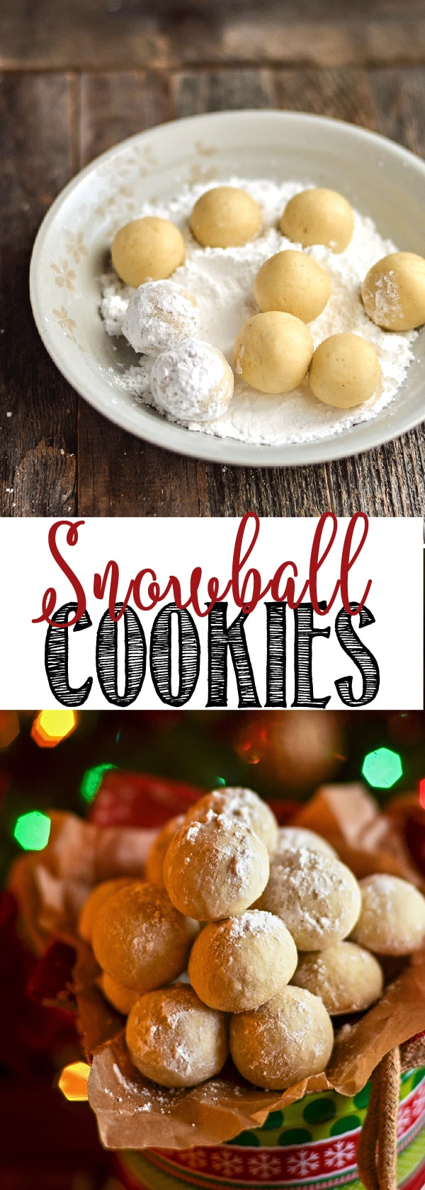 Snowball Christmas Cookies are perfect for gifts, cookie exchanges and holiday parties