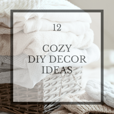 Cozy DIY Ideas for Your Home