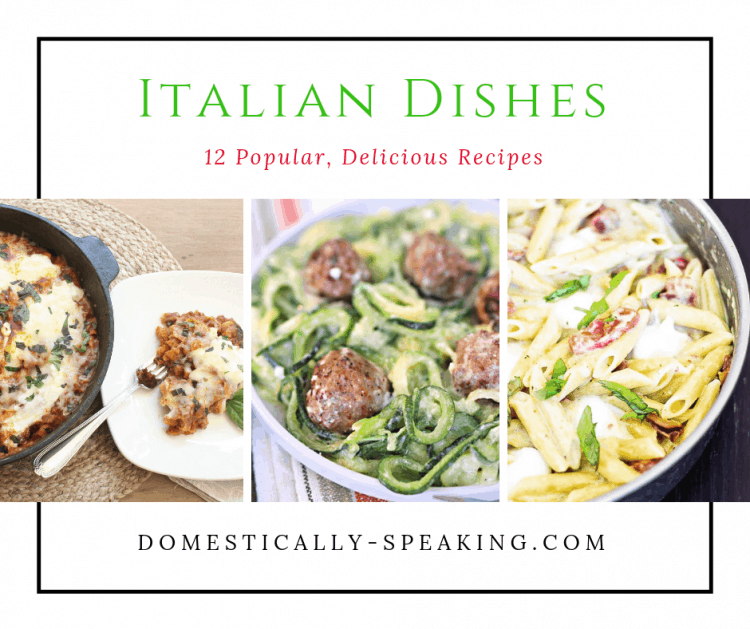 12 Delicious Italian Recipes!  You'll love these pastas, chicken dishes, meatballs, meatloaf and more!