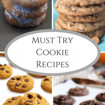 Must Try Cookie Recipes