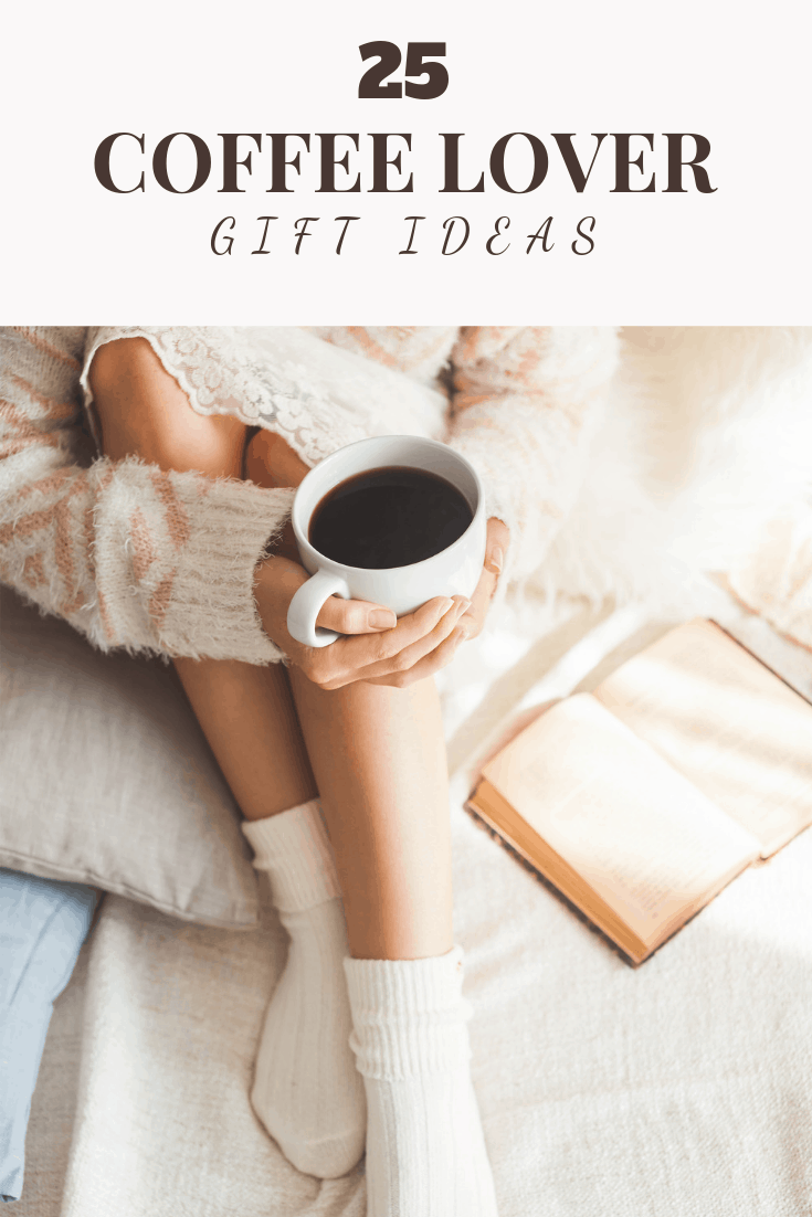 25 Coffee Lover Gift Ideas - great gifts for those on your list that love coffee!!!