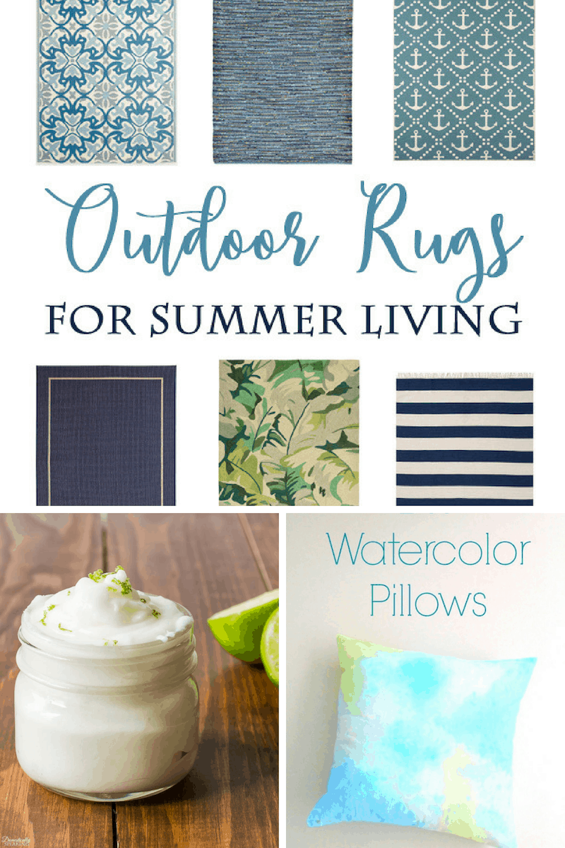 Outdoor Rugs, Coconut Lime Whipped Body Cream & DIY Watercolor Pillows