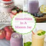 Smoothies in a Mason Jar - refreshing smoothies for summer!