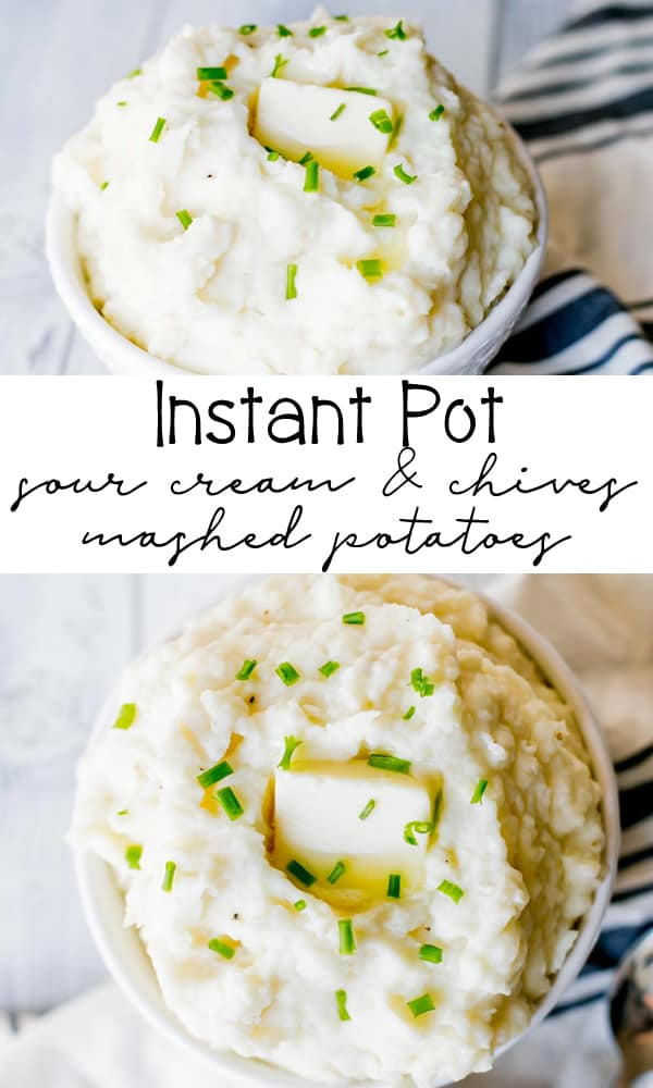 Instant Pot Sour Cream and Chives Mashed Potatoes perfect for the holidays