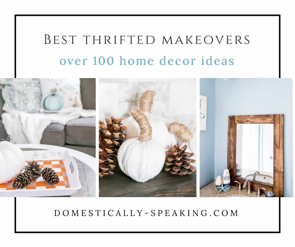 Over 100 Thrift Store Makeovers for your home decor.