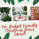 150+ Budget Friendly Christmas Decor