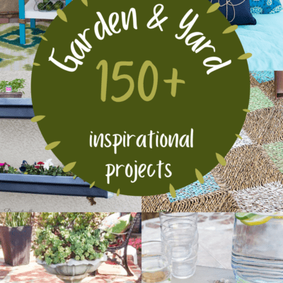 150 + Garden and Yard Projects